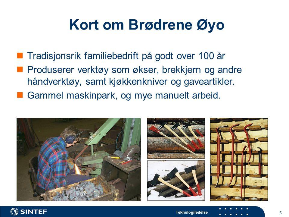 Teknologiledelse 6 Kort om Brødrene Øyo  Tradisjonsrik familiebedrift på godt over 100 år  Produserer verktøy som økser, brekkjern og andre håndverktøy, samt kjøkkenkniver og gaveartikler.