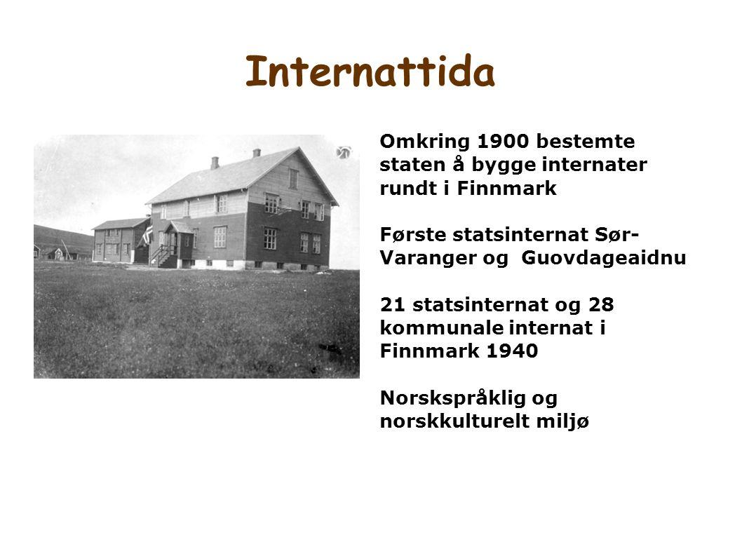 Internattida Omkring 1900 bestemte staten å bygge internater rundt i Finnmark Første statsinternat Sør- Varanger og Guovdageaidnu 21 statsinternat og