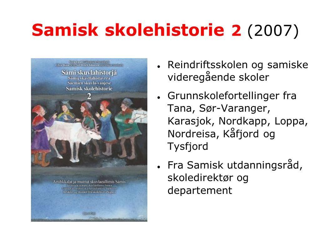 Samisk skolehistorie 3 (2009)  Barnehager: Nesseby, Tana, Karasjok, Tromsø, Skånland, Tysfjord, Snåsa og Oslo  Grunnskolen: Máze, Lebesby, Kvalsund, Hasvik, Lavangen  Om språksituasjonen
