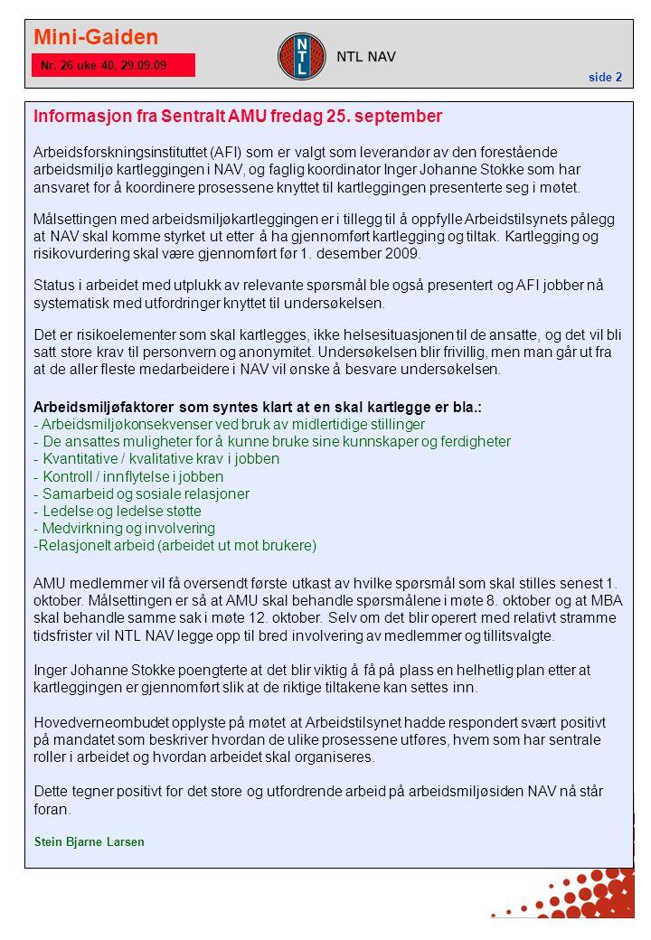 Mini-Gaiden side 2 Nr. 26 uke 40, 29.09.09 Informasjon fra Sentralt AMU fredag 25.