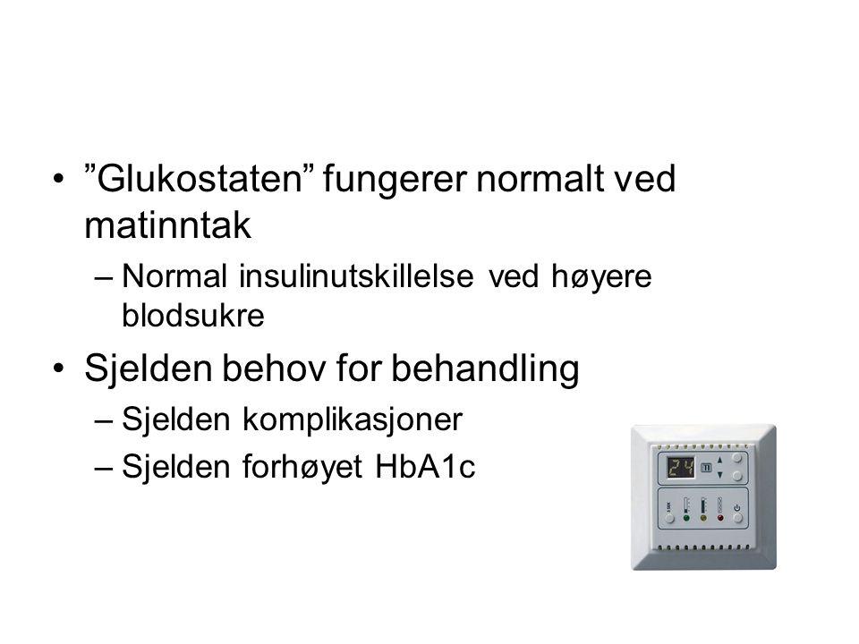 """•""""Glukostaten"""" fungerer normalt ved matinntak –Normal insulinutskillelse ved høyere blodsukre •Sjelden behov for behandling –Sjelden komplikasjoner –S"""
