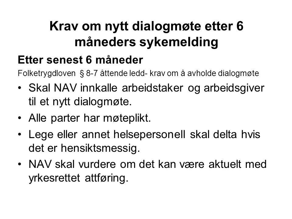 Krav om nytt dialogmøte etter 6 måneders sykemelding forts..