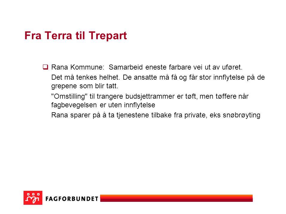 Fra Terra til Trepart  Rana Kommune: Samarbeid eneste farbare vei ut av uføret.