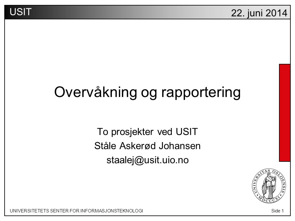 UNIVERSITETETS SENTER FOR INFORMASJONSTEKNOLOGISide 1 USIT 22.