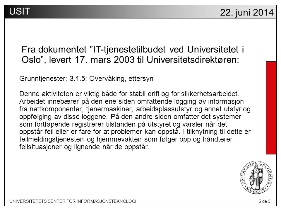 UNIVERSITETETS SENTER FOR INFORMASJONSTEKNOLOGISide 14 USIT 22.