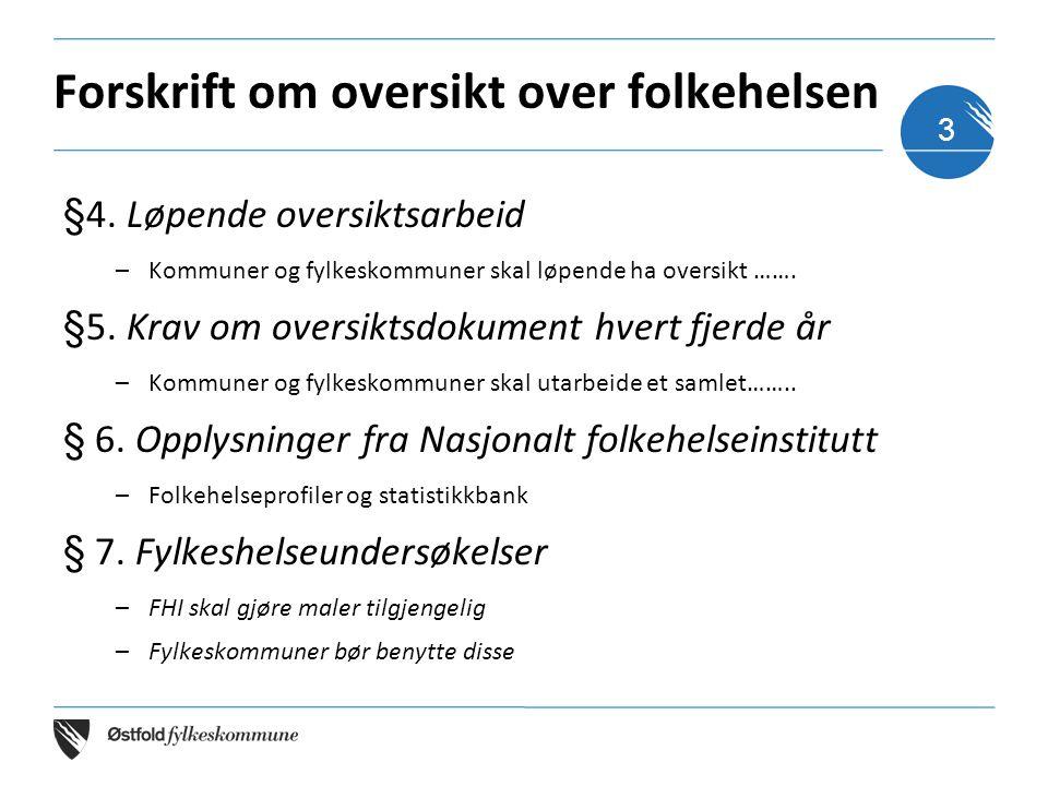 Forskrift om oversikt over folkehelsen §4.