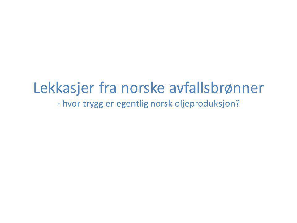 Bakgrunn for saken • Norsk sokkel er ikke så trygg som oljeindustrien vil ha det til.