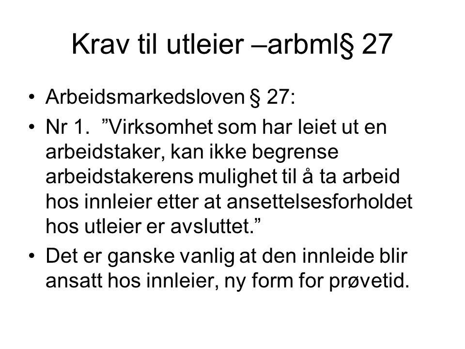 Krav til utleier jf arbml §27 •Nr 2.