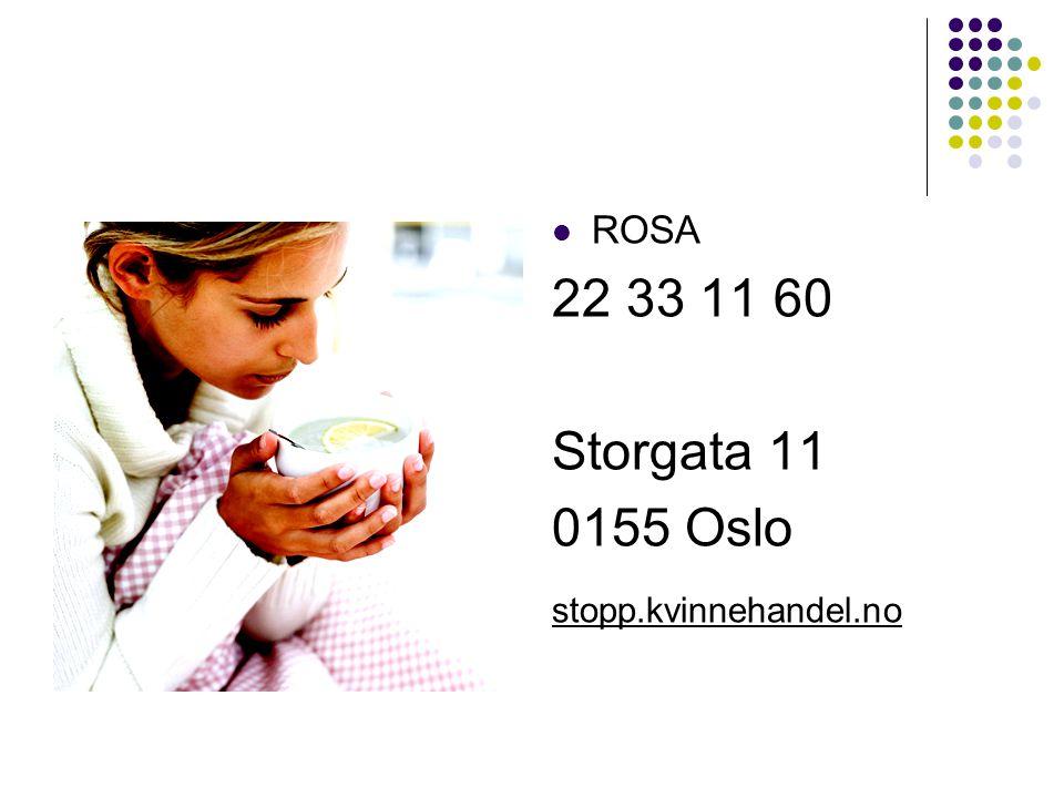  ROSA 22 33 11 60 Storgata 11 0155 Oslo stopp.kvinnehandel.no