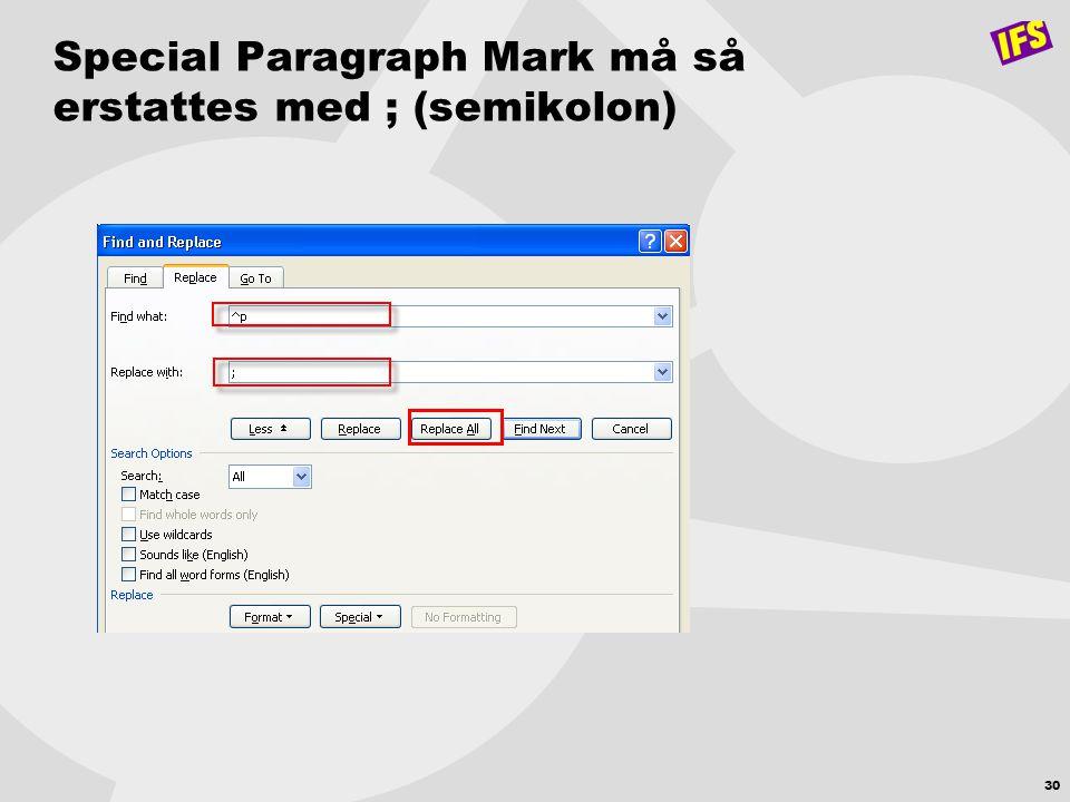 30 Special Paragraph Mark må så erstattes med ; (semikolon)