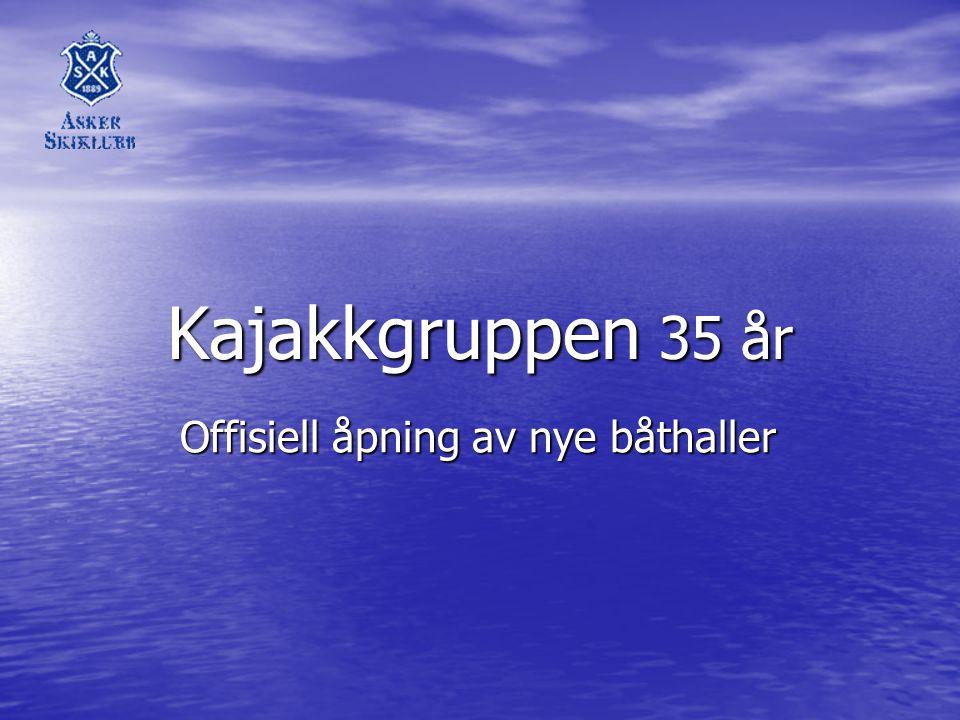 Kajakkgruppen 35 år Offisiell åpning av nye båthaller