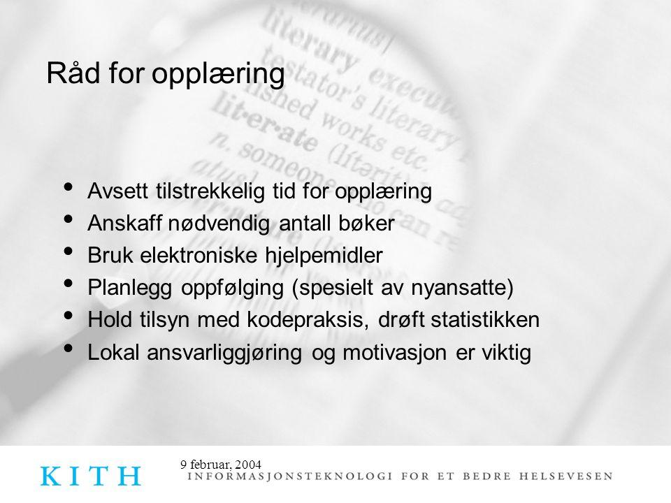9 februar, 2004 Råd for opplæring • Avsett tilstrekkelig tid for opplæring • Anskaff nødvendig antall bøker • Bruk elektroniske hjelpemidler • Planleg