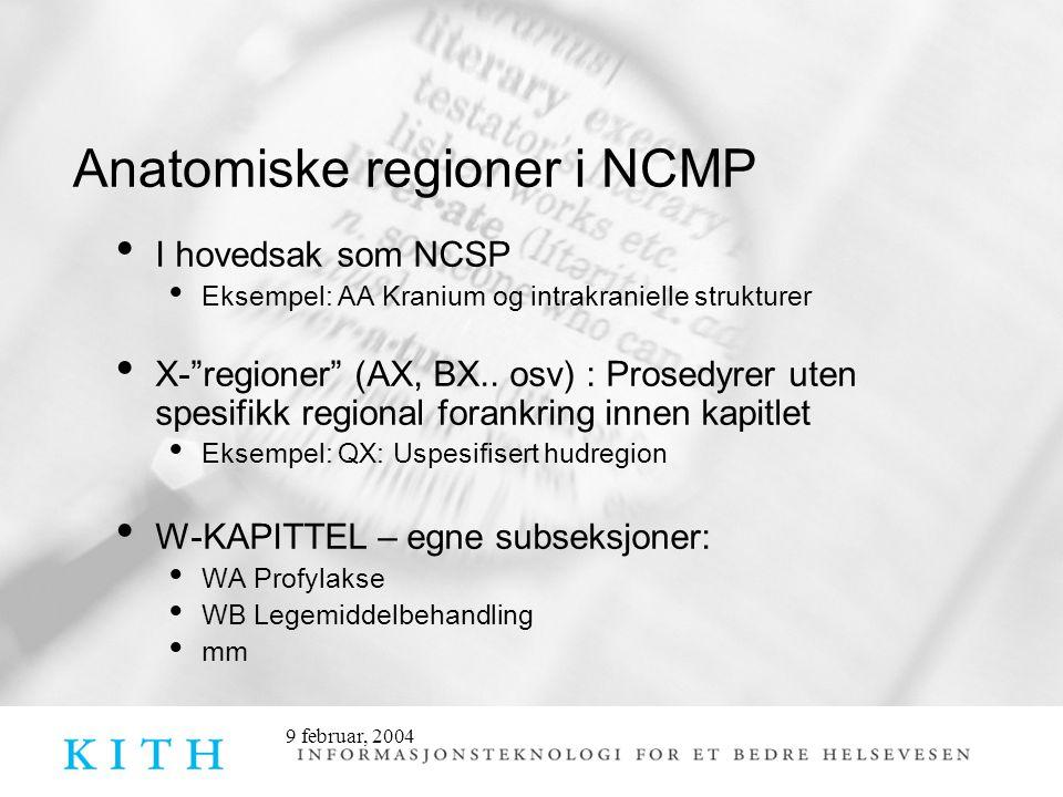 "9 februar, 2004 Anatomiske regioner i NCMP • I hovedsak som NCSP • Eksempel: AA Kranium og intrakranielle strukturer • X-""regioner"" (AX, BX.. osv) : P"