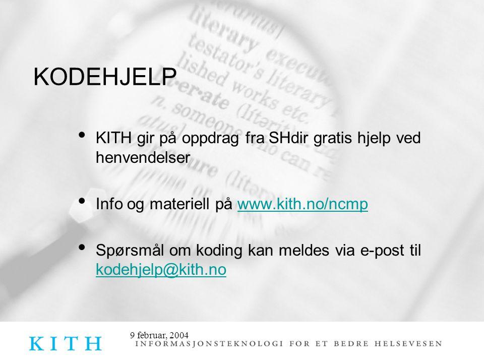 KODEHJELP • KITH gir på oppdrag fra SHdir gratis hjelp ved henvendelser • Info og materiell på www.kith.no/ncmpwww.kith.no/ncmp • Spørsmål om koding k