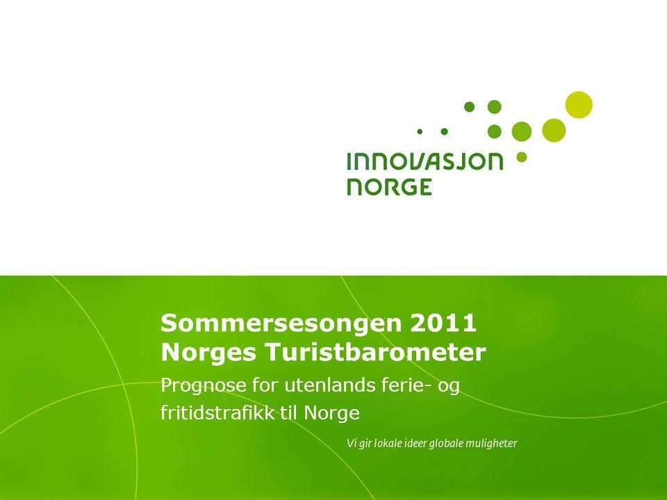 Sommersesongen 2011 Norges Turistbarometer Prognose for utenlands ferie- og fritidstrafikk til Norge