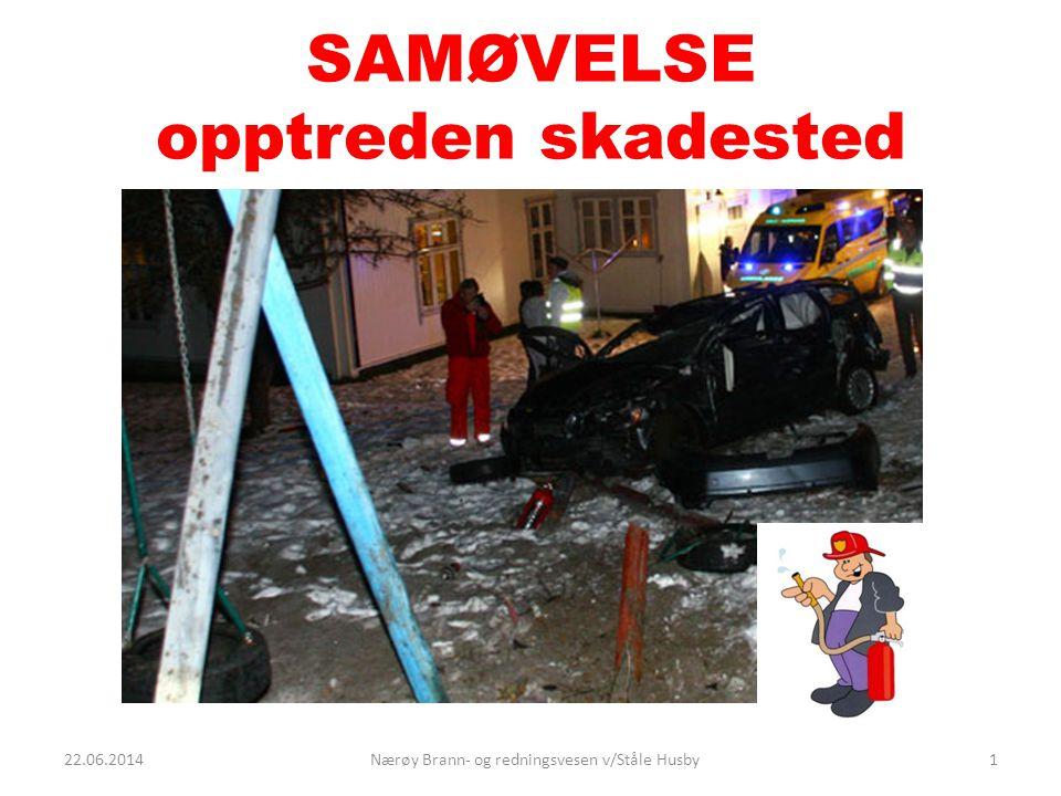 SAMØVELSE opptreden skadested 22.06.20141Nærøy Brann- og redningsvesen v/Ståle Husby