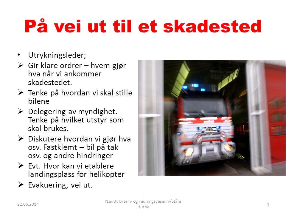 Oppmøte skadestedet  Sette opp vakter i begge ender av skadestedet, husk her kommunikasjon  Ikke alle trenger å gå fram til ulykkesplassen hvor evt.