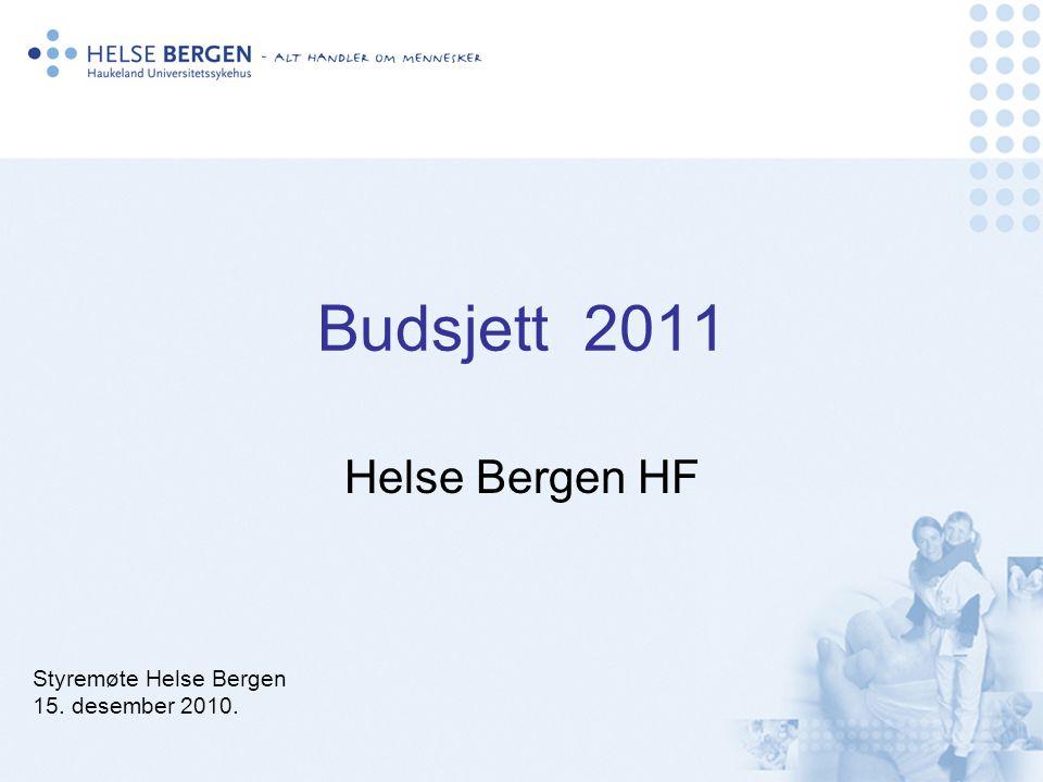 Budsjett 2011 Helse Bergen HF Styremøte Helse Bergen 15. desember 2010.