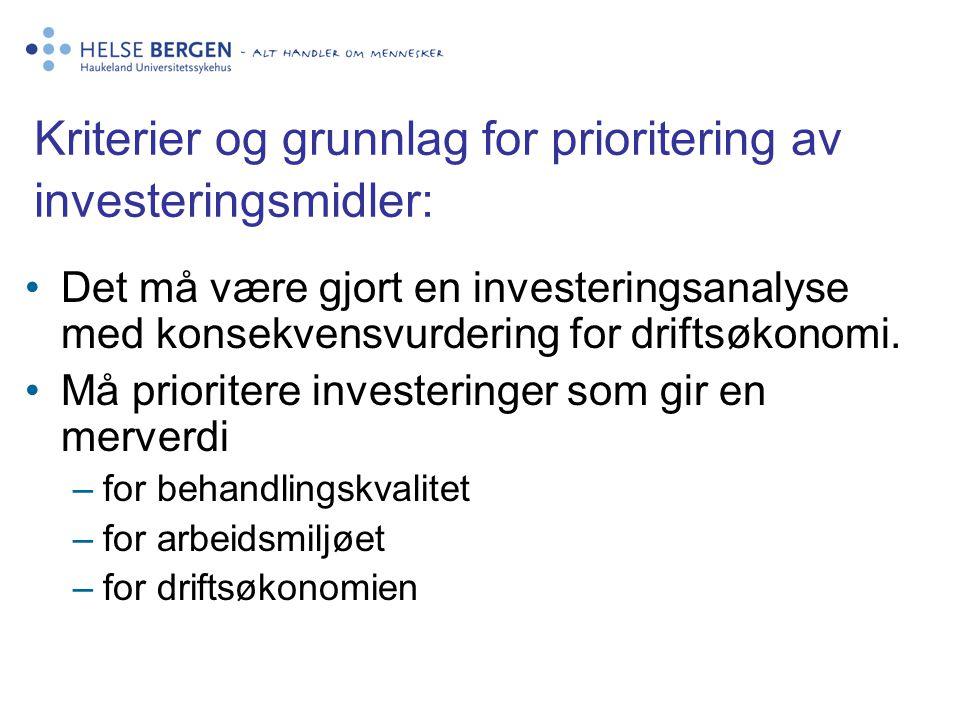 Kriterier og grunnlag for prioritering av investeringsmidler: •Det må være gjort en investeringsanalyse med konsekvensvurdering for driftsøkonomi. •Må