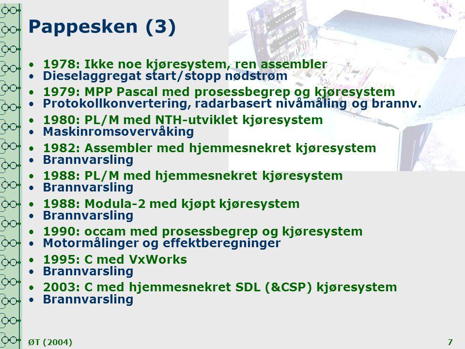 ØT (2004)7.!.! •1978: Ikke noe kjøresystem, ren assembler •1979: MPP Pascal med prosessbegrep og kjøresystem •1980: PL/M med NTH-utviklet kjøresystem