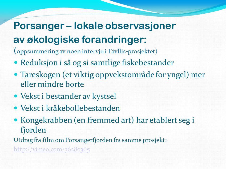 Porsanger – lokale observasjoner av økologiske forandringer: ( oppsummering av noen intervju i Fávllis-prosjektet)  Reduksjon i så og si samtlige fis