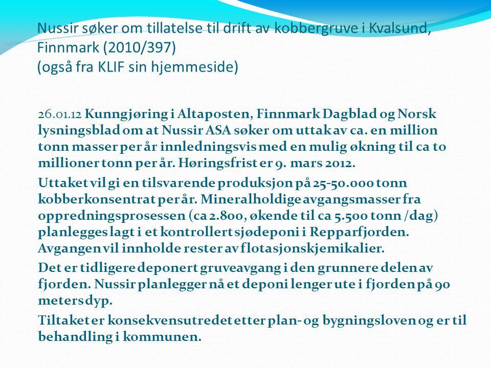 Nussir søker om tillatelse til drift av kobbergruve i Kvalsund, Finnmark (2010/397) (også fra KLIF sin hjemmeside) 26.01.12 Kunngjøring i Altaposten,