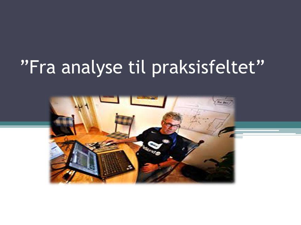 """""""Fra analyse til praksisfeltet"""""""