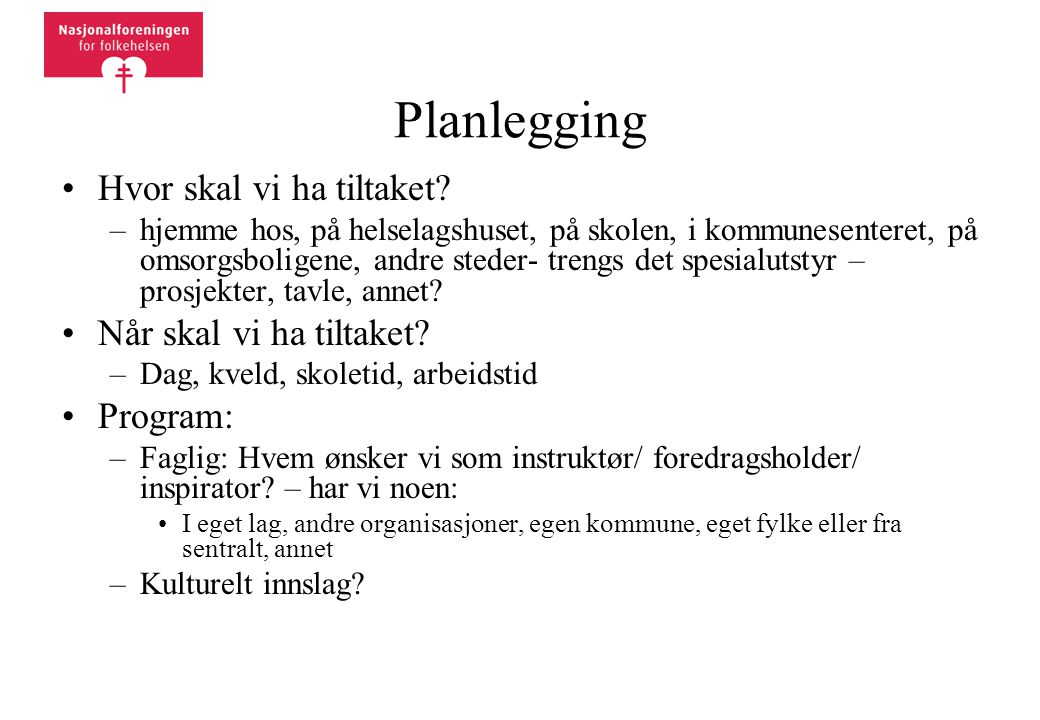 Planlegging •Hvor skal vi ha tiltaket.