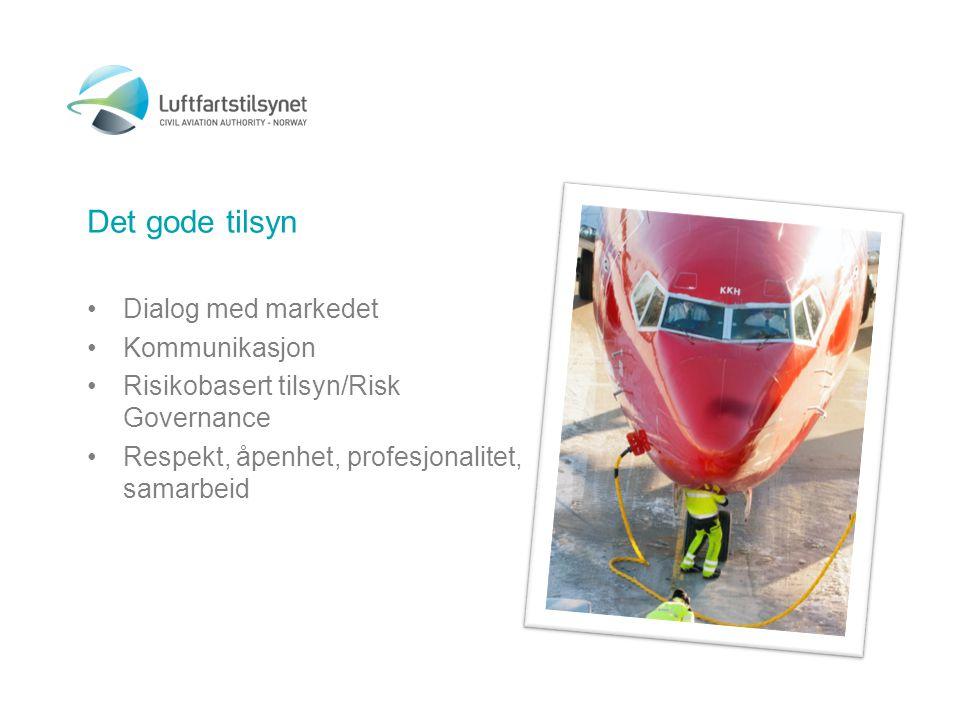Det gode tilsyn •Dialog med markedet •Kommunikasjon •Risikobasert tilsyn/Risk Governance •Respekt, åpenhet, profesjonalitet, samarbeid