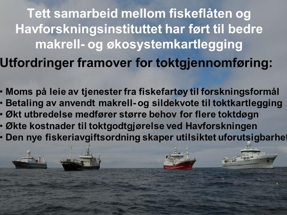 Tett samarbeid mellom fiskeflåten og Havforskningsinstituttet har ført til bedre makrell- og økosystemkartlegging Utfordringer framover for toktgjenno