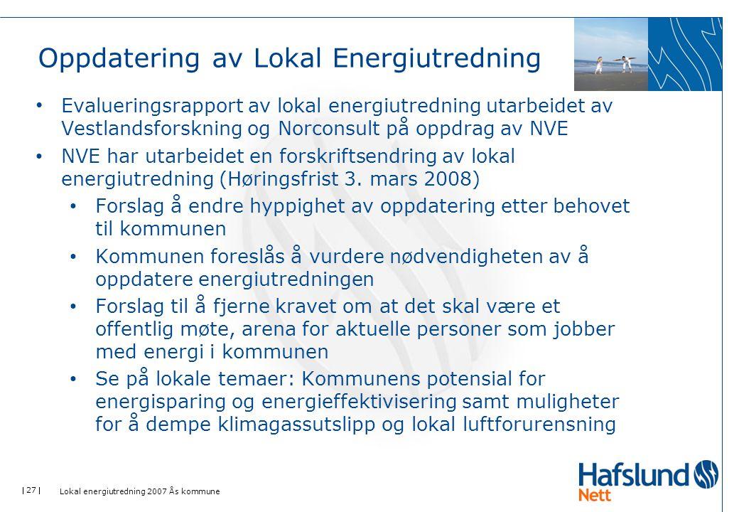  27  Lokal energiutredning 2007 Ås kommune • Evalueringsrapport av lokal energiutredning utarbeidet av Vestlandsforskning og Norconsult på oppdrag a