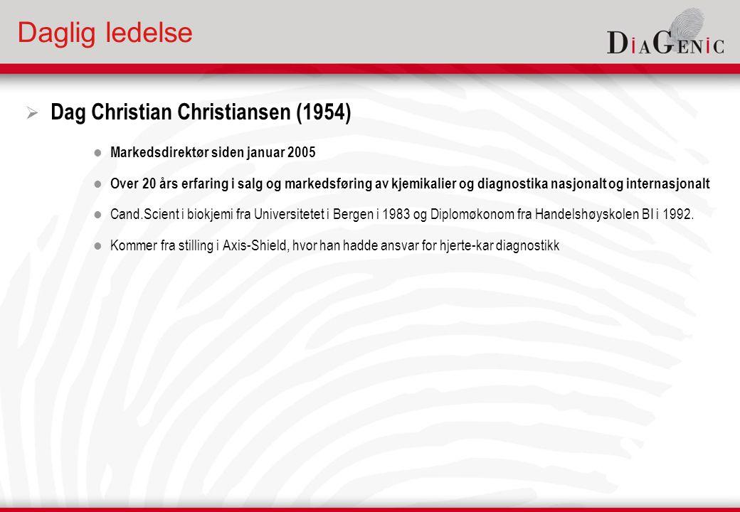 Daglig ledelse  Dag Christian Christiansen (1954)  Markedsdirektør siden januar 2005  Over 20 års erfaring i salg og markedsføring av kjemikalier og diagnostika nasjonalt og internasjonalt  Cand.Scient i biokjemi fra Universitetet i Bergen i 1983 og Diplomøkonom fra Handelshøyskolen BI i 1992.