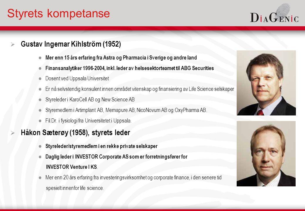 Styrets kompetanse  Gustav Ingemar Kihlström (1952)  Mer enn 15 års erfaring fra Astra og Pharmacia i Sverige og andre land  Finansanalytiker 1996-2004, inkl.