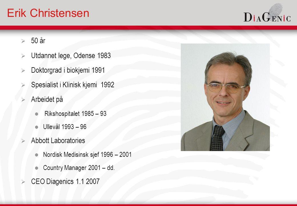 Daglig ledelse  Anders Lönneborg (1956)  Daglig leder, forskningsdirektør og gründer av Diagenic.