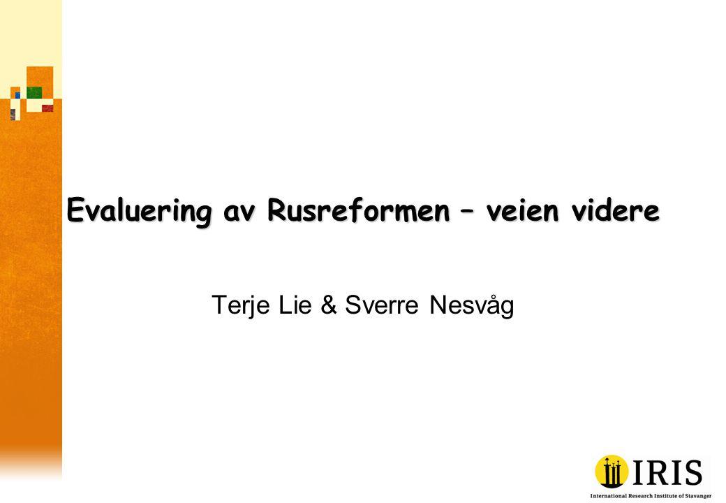 Evaluering av Rusreformen – veien videre Terje Lie & Sverre Nesvåg