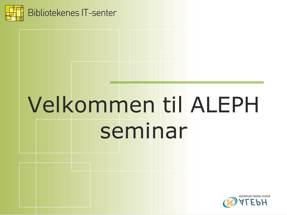 Velkommen til ALEPH seminar