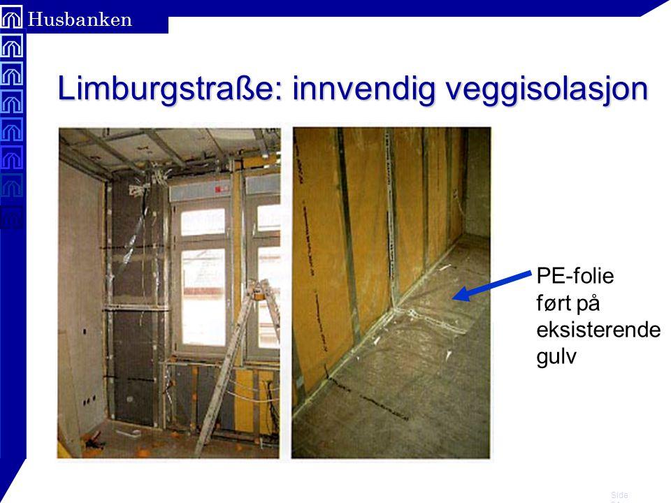 Side 21 Husbanken Limburgstraße: innvendig veggisolasjon PE-folie ført på eksisterende gulv