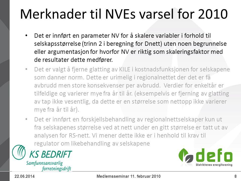 22.06.20148Medlemsseminar 11. februar 2010 Merknader til NVEs varsel for 2010 • Det er innført en parameter NV for å skalere variabler i forhold til s