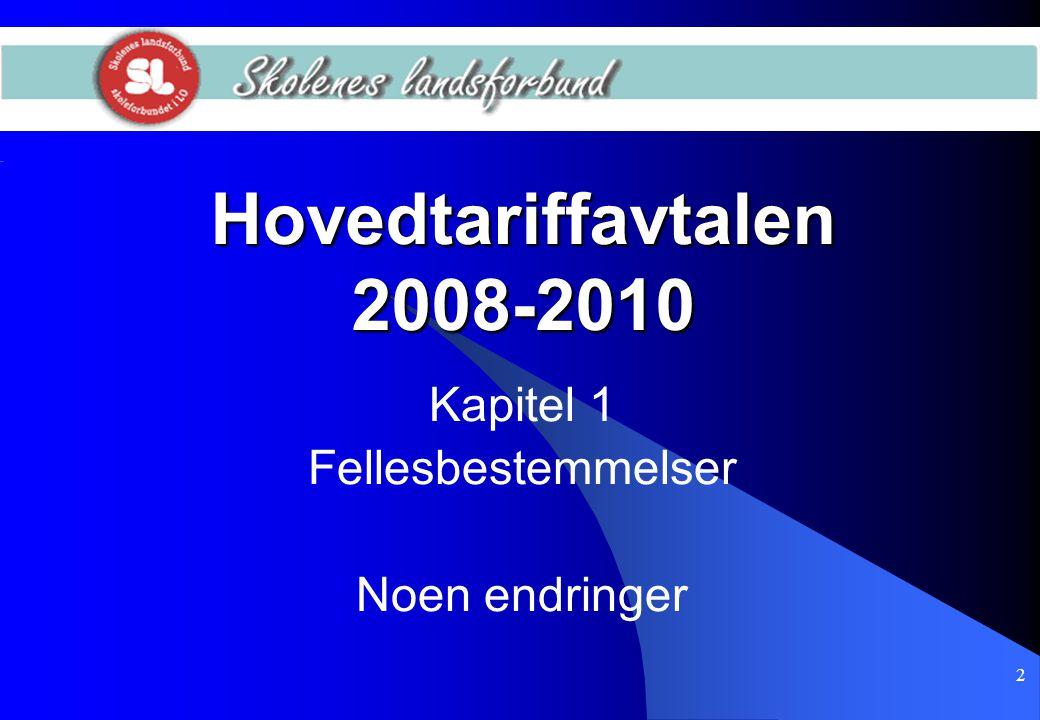 2 Hovedtariffavtalen 2008-2010 Kapitel 1 Fellesbestemmelser Noen endringer