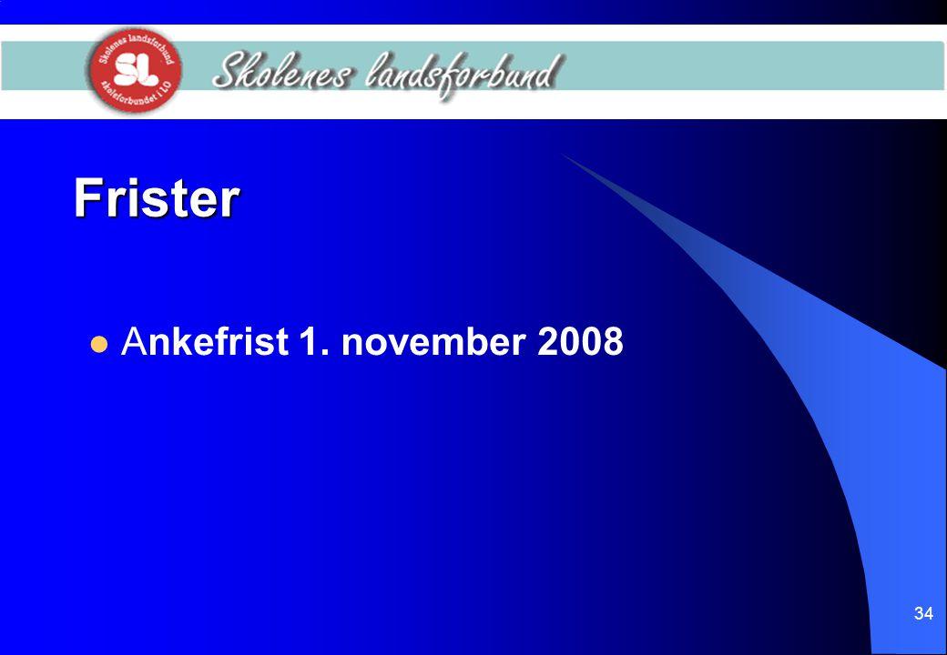 34 Frister  Ankefrist 1. november 2008