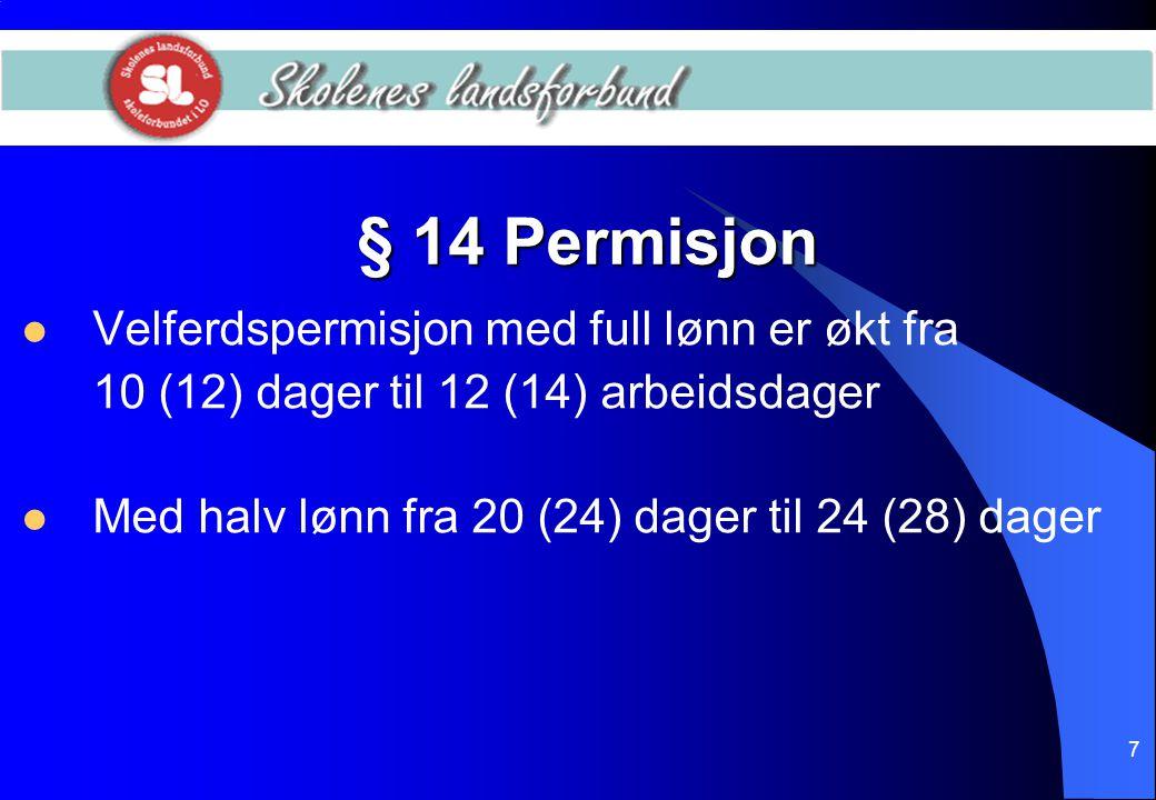 38 Vedl.3 (forts)  Følgende legges til grunn ved gjennomføring av lokale forhandlinger etter pkt.