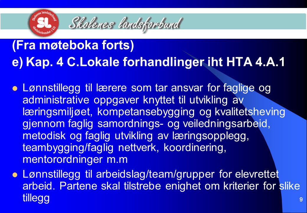40 Vedl.3 (forts)  I forbindelse med lokale lønnsforhandlinger etter HTA kap.