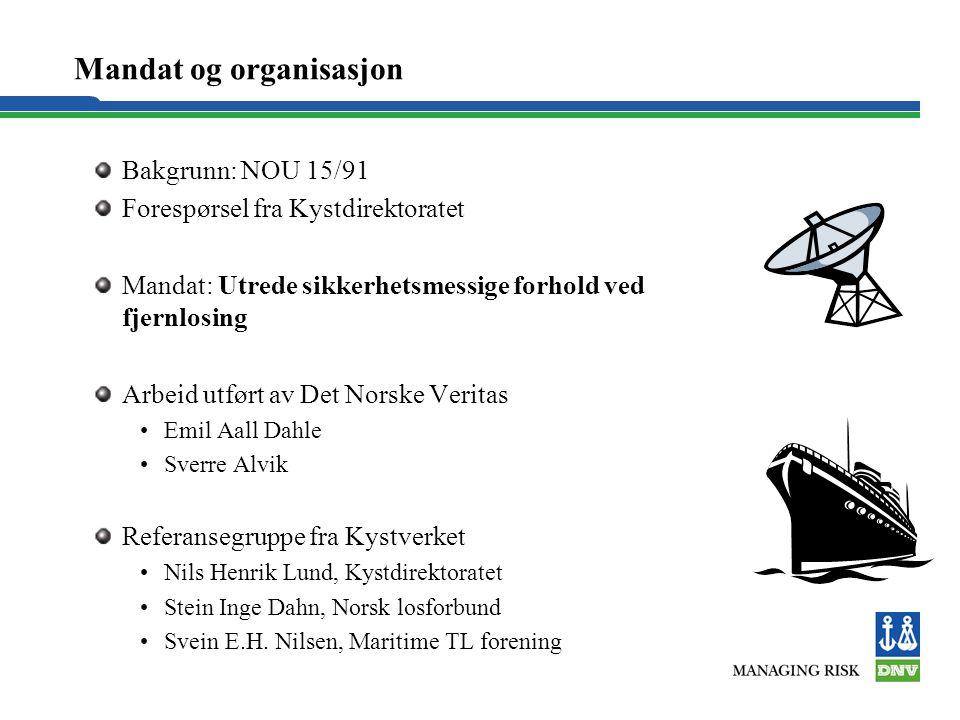 Mandat og organisasjon Bakgrunn: NOU 15/91 Forespørsel fra Kystdirektoratet Mandat: Utrede sikkerhetsmessige forhold ved fjernlosing Arbeid utført av