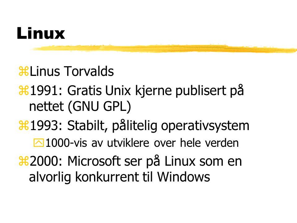 Linux zLinus Torvalds z1991: Gratis Unix kjerne publisert på nettet (GNU GPL) z1993: Stabilt, pålitelig operativsystem y1000-vis av utviklere over hel