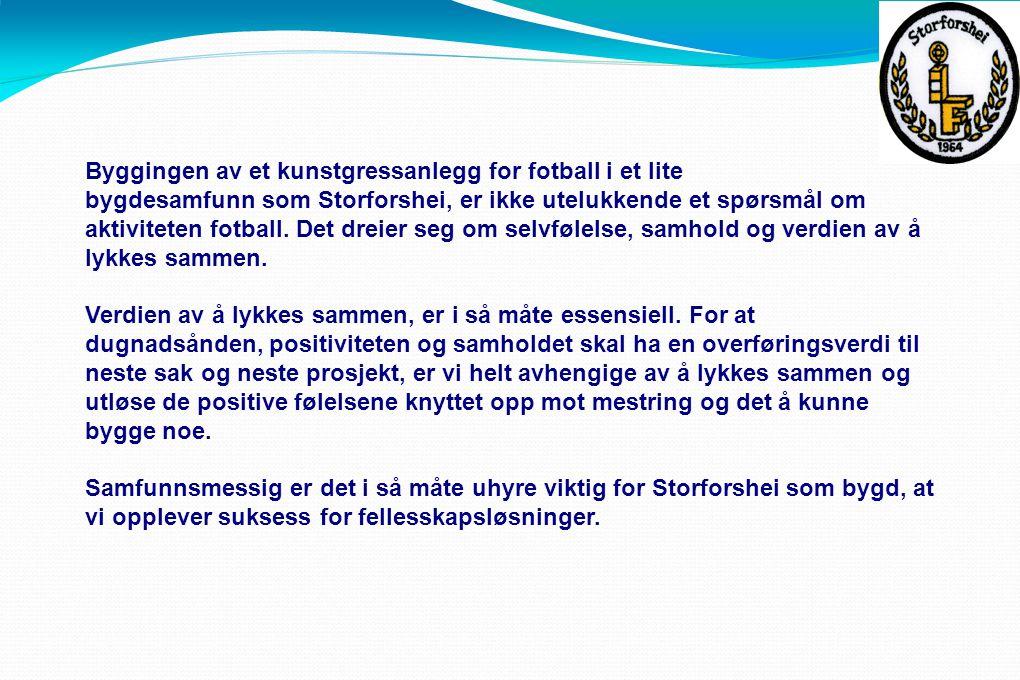 Byggingen av et kunstgressanlegg for fotball i et lite bygdesamfunn som Storforshei, er ikke utelukkende et spørsmål om aktiviteten fotball.