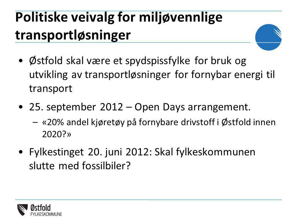Politiske veivalg for miljøvennlige transportløsninger •Østfold skal være et spydspissfylke for bruk og utvikling av transportløsninger for fornybar e