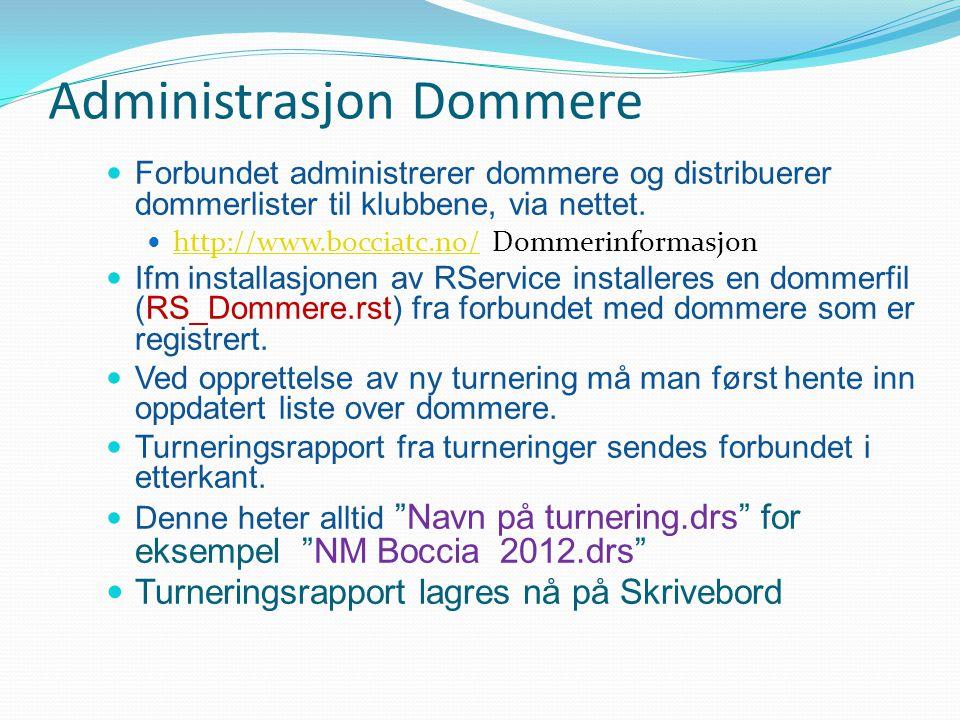 Administrasjon Dommere  Forbundet administrerer dommere og distribuerer dommerlister til klubbene, via nettet.  http://www.bocciatc.no/ Dommerinform