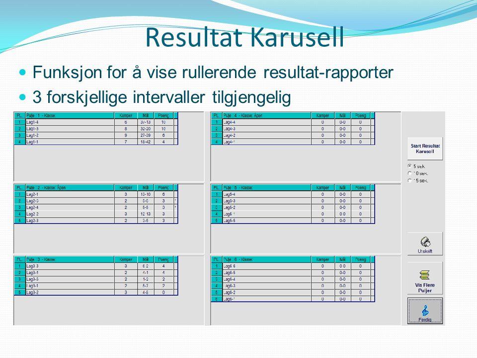 Resultat Karusell  Funksjon for å vise rullerende resultat-rapporter  3 forskjellige intervaller tilgjengelig
