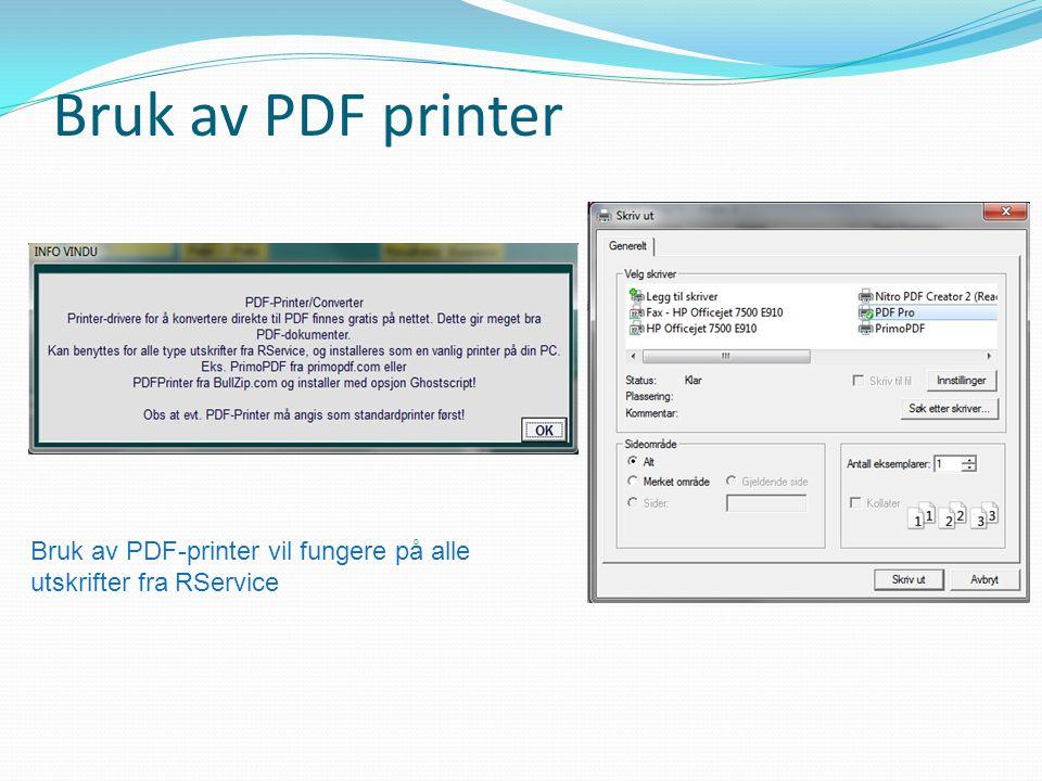 Bruk av PDF printer Bruk av PDF-printer vil fungere på alle utskrifter fra RService
