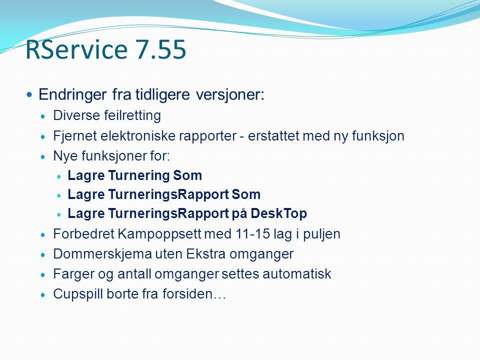 RService 7.55  Endringer fra tidligere versjoner:  Diverse feilretting  Fjernet elektroniske rapporter - erstattet med ny funksjon  Nye funksjoner
